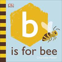 B is for Bee by Milner, Charlotte