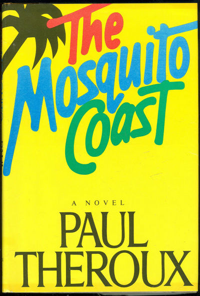 MOSQUITO COAST, Theroux, Paul