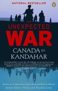 The Unexpected War: Canada in Kandahar by Stein Gross - Paperback - 2008 - from Endless Shores Books and Biblio.com