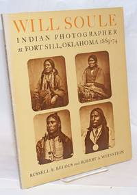 image of Will Soule, Indian Photographer at Fort Sill, Oklahoma 1869-74