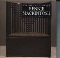 THE LIFE AND WORKS OF RENNIE MACKINTOSH