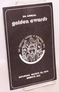 5th Annual Golden Awards; Saturday, March 30, 1974, Bimbo's 365