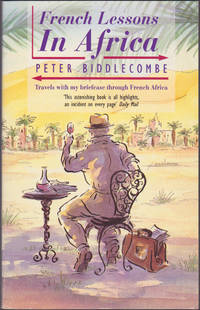 French Lessons in Africa: Travels With My Briefcase in French Africa