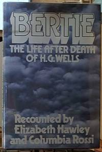 image of Bertie: the Life After Death of H. G. Wells