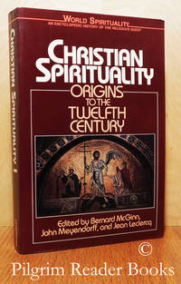 Christian Spirituality: Origins to the Twelfth Century. (Volume 16 of  World Spirituality).