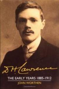 D. H. Lawrence: The Early Years 1885-1912: The Cambridge Biography of D. H. Lawrence (Volume 1)