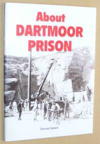 About Dartmoor Prison by Trevor James - Paperback - 2nd Edition - 2015 - from Nigel Smith Books (SKU: 20091901-176)