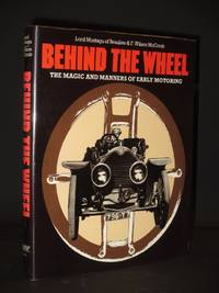 Behind the Wheel: The Magic and Manners of Early Motoring [SIGNED]