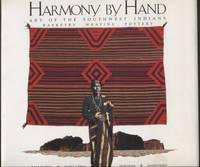 Harmony by Hand:  Art of the Southwest Indians Basketry, Weaving, Pottery