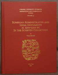 SUMERIAN ADMINISTRATIVE AND LEGAL DOCUMENTS CA. 2900-2200 BC IN THE SCHOYEN COLLECTION: Cuneiform...
