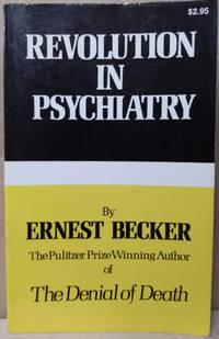 The Revolution in Psychiatry:  The New Understanding of Man