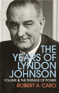 image of The Passage of Power: The Years of Lyndon Johnson (Volume 4)