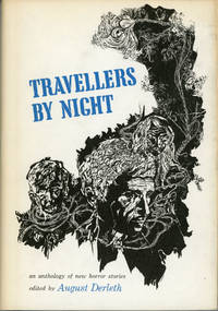 TRAVELLERS BY NIGHT by  August (editor) Derleth - Signed First Edition - 1967. - from L. W. Currey, Inc. and Biblio.com
