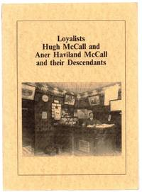 image of Loyalists Hugh McCall and Aner Haviland McCall and their Descendants