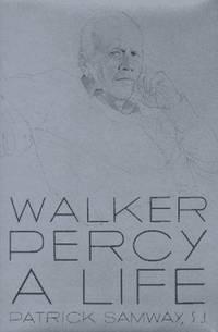 Walker Percy : A Life