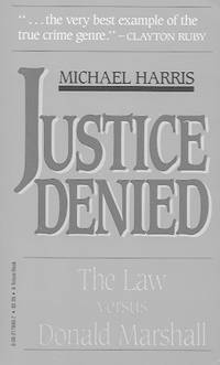 Justice Denied: The Law Versus Donald Marshall