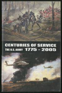 image of Centuries of Service: The U.S. Army 1775-2005