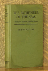 THE PATHFINDER OF THE SEAS, THE LIFE OF MATTHEW FONTAINE MAURY