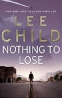 image of Child, Lee | Nothing to Lose | Signed 1st Edition UK Trade Paper Book