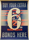 Buy Your Extra 6th War Loan Bonds Here