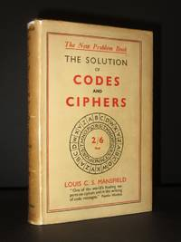 The Solution of Codes and Ciphers