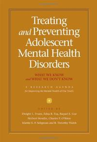 Treating and preventing adolescent mental health disorders: What we know and what we don't...