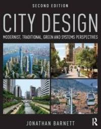 City Design: Modernist  Traditional  Green and Systems Perspectives