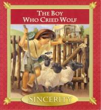 The Boy Who Cried Wolf (Sincerity)