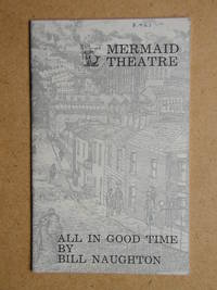 All In Good Time By Bill Naughton. Theatre Programme.