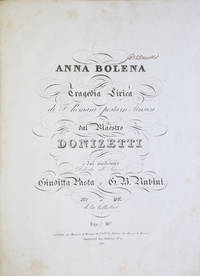 Anna Bolena Tragedia Lirica di F. Romani postain... e dal medesimo Dedicato alli Signori Giuditta Pasta e G. B. Rubini. No. 27. de la Collection. Prix: 36f. [Piano-vocal score]