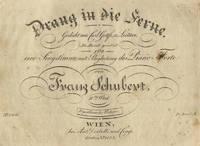 [D. 770]. Drang in die Ferne. Gedicht von Carl Gottfr. v. Leitner. In Musik gesetzt Für eine Singstimme mit Begleitung des Piano=Forte ... 71tes Werk ... No. 2486. Pr. 30 x C.M.