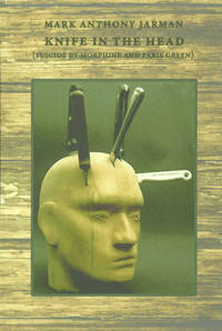 KNIFE IN THE HEAD (Suicide by Morphine and Paris Green) by  Mark Anthony Jarman - Paperback - Numbered Limited Edition #21 of 70 - 2010 - from Well Read Books and Biblio.com