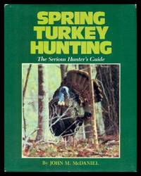 image of SPRING TURKEY HUNTING - The Serious Hunter's Guide