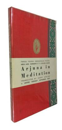 Arjuna in Meditation: Three Young Indonesian Poets. Selected Verse of Abdul Hadi, W. M. Darmanto Jt & Sutardji Calzoum Bachri