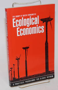 Ecological Economics, A Practical Programme for Global Reform. Translated by Anna Gyorgy