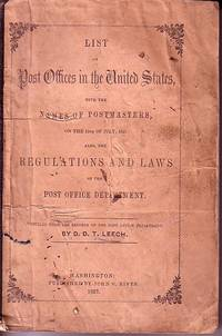 List of Post Offices in the United States, with the Names of Postmasters, on the 13th of July, 1857.  Also the Regulations and Laws of the Post Office Department