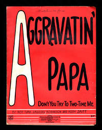 Aggravatin' Papa (Don't You Try To Two-Time Me)/ 1922 Original Vintage Sheet Music (Roy Turk, J. Russell Robinson, Addy Britt). Politzer cover art.