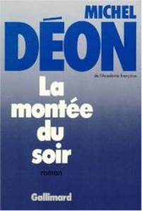 La montée du soir: Roman (French Edition) by Michel Déon - 1987-01-01