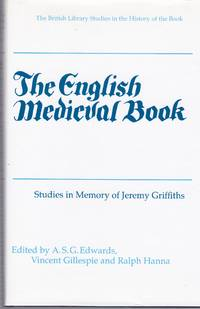The English Medieval Book: Studies in Memory of Jeremy Griffiths (British Library Studies in the...