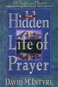 The Hidden Life of Prayer by David M'Intyre - Paperback - 1993-03-02 - from Books Express and Biblio.com