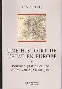 image of Une histoire de l'État en Europe.   Pouvoir, justice et droit  du Moyen Âge à nos jours.