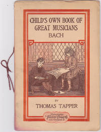 image of Johann Sebastian Bach: The Story of the Boy Who Sang in the Streets (Child's Own Book of Great Musicians, Bach)