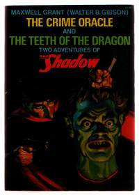 The Crime Oracle and The Teeth of the Dragon: Two Adventures of The Shadow / By Maxwell Grant...