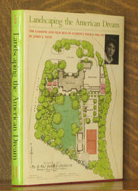 LANDSCAPING THE AMERICAN DREAM, THE GARDENS AND FILM SETS OF FLORENCE YOCH 1890-1972