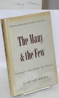 The many & the few; a chronicle of the dynamic auto workers. Introduction by George F. Addes and R.J. Thomas