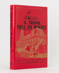 A Trunk Full of Books. History of the State Library of South Australia and its Forerunners