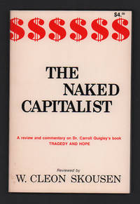 image of The Naked Capitalist: A Review and Commentary on Dr. Carroll Quigley's book: Tragedy and Hope- A History of the World In Our Time