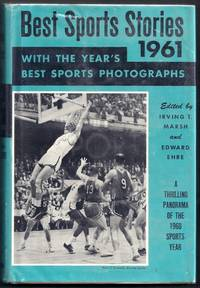 Best Sports Stories 1961 Edition.  A Panorama of the 1960 Sports Year Including the 1960 Champions of All Sports with Twenty-Six of the Year's Best Sports Pictures