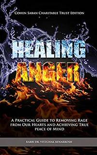 Healing Anger:A Practical Guide to Removing Rage from our Hearts and Achieving True Peace of Mind