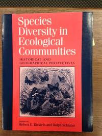 Species Diversity in Ecological Communities; Historical and Geographical Perspectives